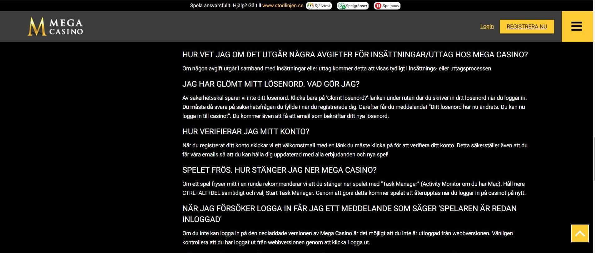 Tyvärr finns endast en otillräcklig FAQ hos Mega Casino