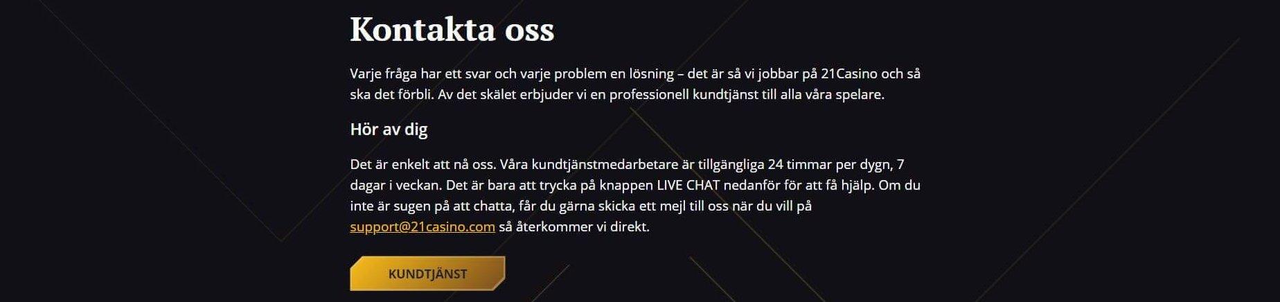 Support ges enbart via epost live chat då 21Casino inte har FAQ